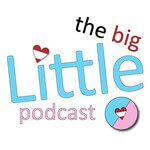 The Big Little Podcast